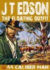 .44 Caliber Man (The Floating Outfit Book Two) by J.T. Edson