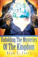 Cover for 'Unfolding The Mysteries Of The Kingdom'