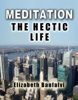Cover for 'Meditation The Hectic Life'