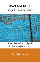 Cover for 'Patanjali: Yoga Sutras in Lingo - The Liberation of Spirit in Modern Metaphors'