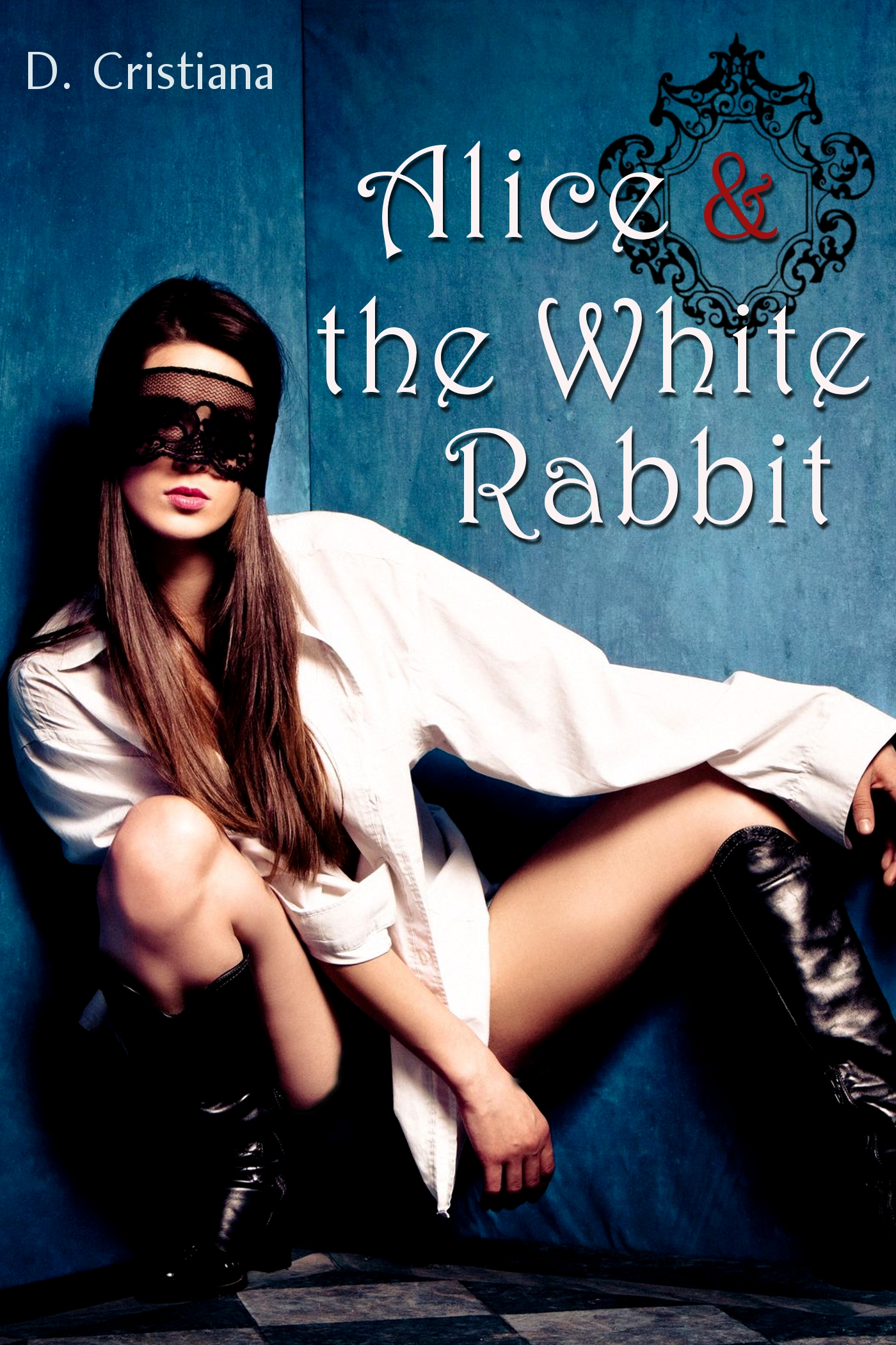 D. Cristiana - Alice & the White Rabbit (Wonderland-Inspired Erotica)
