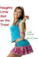 Cover for 'Naughty Little Slut on the Train!'