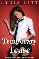 Cover for 'Temporary Tease: Office Gangbang Revenge Sex'
