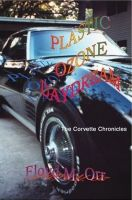 Cover for 'Plastic Ozone Daydream: The Corvette Chronicles'