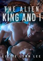 Cover for 'The Alien King and I'