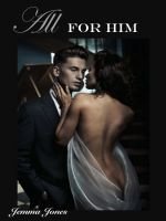 Cover for 'All For Him, The Billionaire Seduction Series Part 3'