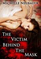 Cover for 'The Victim Behind The Mask'