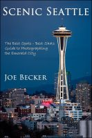 Cover for 'Scenic Seattle, The Best Spots - Best Shots Guide to Photographing the Emerald City'