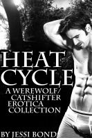 Cover for 'Heat Cycle (A Werewolf/Catshifter Erotica Collection)'