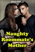 Naughty Roommate's Mother (Erotica) by Rod Polo
