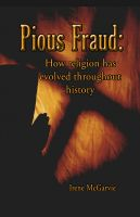 Cover for 'Pious Fraud: How Religion Has Evolved Throughout History'