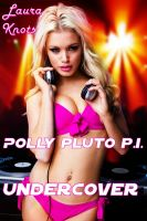 Cover for 'Polly Pluto P.I. Undercover'