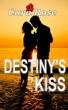 DESTINY'S KISS by Cara Rose