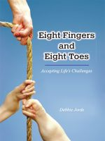 Cover for 'Eight Fingers and Eight Toes: Accepting Life's Challenges'