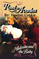 Cover for 'Road to Avonlea - Malcolm and the Baby'