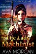 The Lady Machinist (Curiosity Chronicles, #1) by Ava Morgan