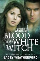 Cover for 'Of Witches and Warlocks: Blood of the White Witch'