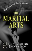 Cover for 'Knowing the Facts about the Martial Arts'