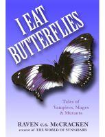 I EAT BUTTERFLIES: Tales of Vampires, Mages & Mutants cover