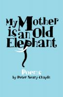 Cover for 'My Mother is an Old Elephant'