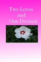 Cover for 'Two Loves and One Decision'