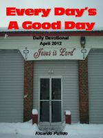 Cover for 'Everday's A Good Day April 2012'