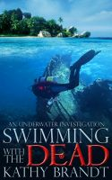 Kathy Brandt - Swimming with the Dead: An Underwater Investigation