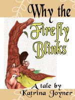 Cover for 'Why the Firefly Blinks'
