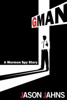 Cover for 'Gman: A Mormon Spy Story'