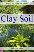 Cover for 'Plants for Problem Places: Clay Soil [North American Edition]'