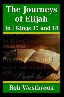 Cover for 'The Journeys of Elijah in 1 Kings 17 and 18'