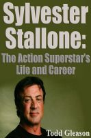 Cover for 'Sylvester Stallone: The action Superstar´s Life and Career'