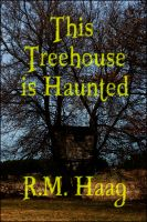 Cover for 'This Treehouse is Haunted'