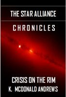 Cover for 'The Star Alliance Chronicles: Crisis on the Rim'