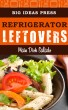 Refrigerator Leftovers:  Main Dish Salads by Big Ideas Press