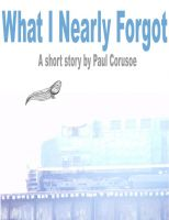 Cover for 'What I Nearly Forgot'