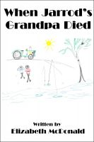 Cover for 'When Jarrod's Grandpa Died'
