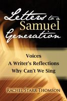 Cover for 'Letters to a Samuel Generation: Voices; A Writer's Reflections; Why Can't We Sing'