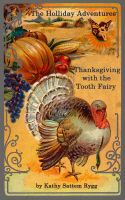 Cover for 'The Holliday Adventures: Thanksgiving with the Tooth Fairy'
