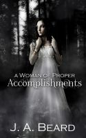 Cover for 'A Woman of Proper Accomplishments'