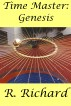 Time Master: Genesis by R. Richard