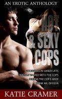 Cover for 'Hot and Sexy Cops (An Erotic Romance Anthology)'
