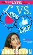 Love Versus Like by King O'Bryan