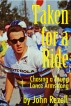 Taken for a Ride: Chasing a Young Lance Armstrong by John Rezell