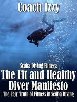 Cover for 'Scuba Diving Fitness: The Fit and Healthy Diver Manifesto'