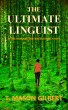 The Ultimate Linguist by T. Mason Gilbert