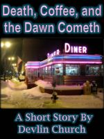 Cover for 'Death, Coffee and the Dawn Cometh'