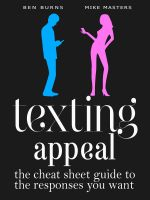 Cover for 'Texting Appeal - The Cheat Sheet Guide To The Responses You Want'