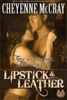 Cover for 'Lipstick and Leather: Three Sexy Cowboys, Three Sexy Tales'