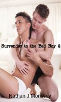 Cover for 'Surrender to The Bad Boy 2 (A Gay BDSM series)'